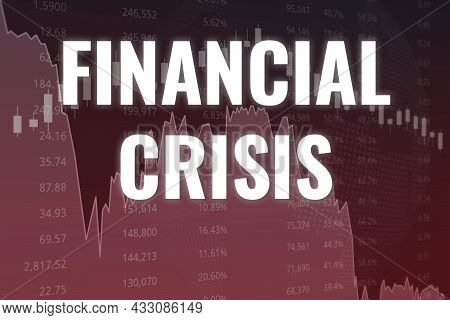 Financial Crisis, Fall Of Price On Stock Market On Dark And Red Financial Background. Trend Up And D
