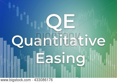 Qe - Financial Term. Monetary Policy Of Quantitative Easing By Central Banks. Text On Blue And Green