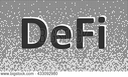 Defi - Decentralized Finance, Black And White Text On Fragmented Matrix Background From Squares. Eco