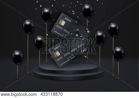 Black Credit Cards On Podium. Black Friday Sale Poster With Realistic Balloons, Debit Cards And Conf