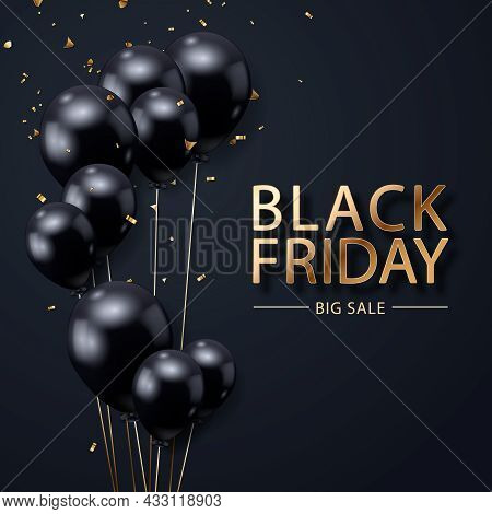 Black Friday Sale Poster With Realistic Balloons And Confetti On Black Background. Black Friday Sale