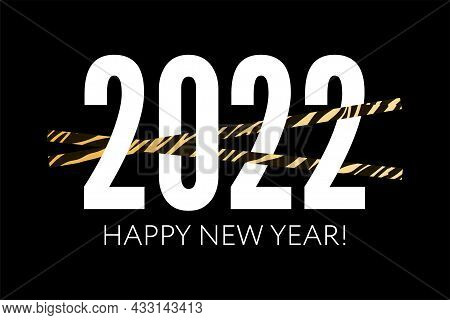 Happy Chinese New Year 2022. Striped Fluffy Black And Orange Funny Numbers 2022. Year Of The Tiger.