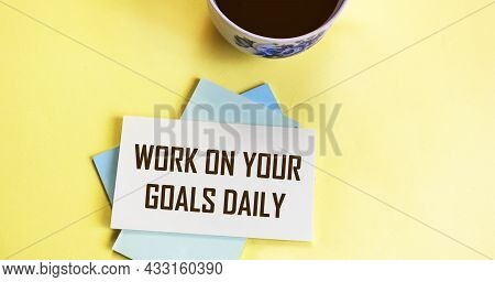 Work On Your Goals Daily - Motivational Reminder, Coffee Cup Sticker Handwriting, Goal Setting, Busi
