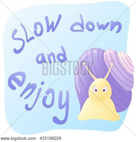 Slow Down And Enjoy. Motivation Phrase. Hand-drawn Lettering. Calligraphy Banner. Slogan Print. Vect