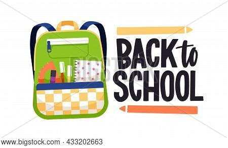 Back To School Text, Lettering Composition With Schoolbag. Childs Bag Packed With Pens And Stationer