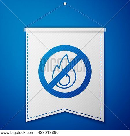 Blue No Fire Icon Isolated On Blue Background. Fire Prohibition And Forbidden. White Pennant Templat