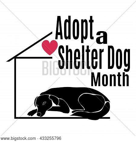 Adopt A Shelter Dog Month, Idea For Poster, Banner Or Flyer Vector Illustration