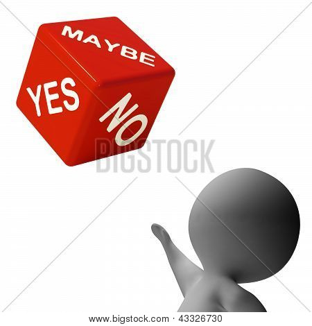 Maybe Yes No Dice Shows Uncertainty And Decisions