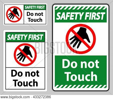 Safety First Sign Do Not Touch And Please Do Not Touch