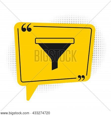 Black Funnel Or Filter Icon Isolated On White Background. Yellow Speech Bubble Symbol. Vector