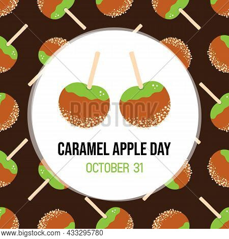 National Caramel Apple Day Vector Illustration With Cartoon Style Candy Apples On Stick With Nuts Se