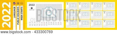 Desk Calendar For 2022 Year, Monthly Calendar With Place For Photo. Week Starts On Monday. Ready For