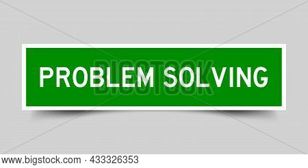 Square Label Banner With Word Problem Solving In Green Color On Gray Background