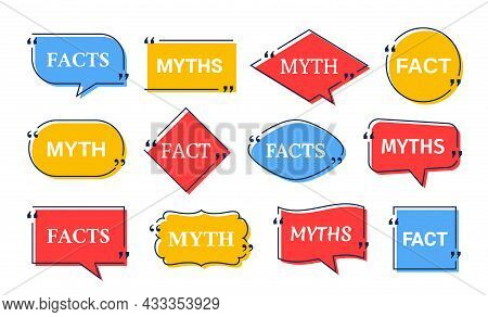 Fact Myth In Speech Bubbles. Vector Illustration. Truth Or Lie Marks In Quote Frames On White Backgr