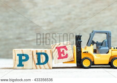 Toy Forklift Hold Letter Block E To Complete Word Pde (abbreviation Of Permitted Daily Exposure, Par