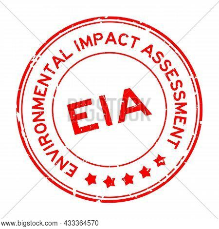 Grunge Red Eia Environmental Impact Assessment Word Round Rubber Seal Stamp On White Background