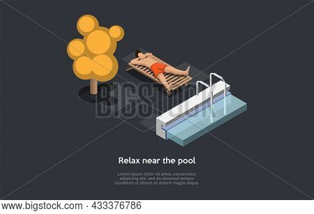 Relax Near Pool Concept Design. Isometric Composition, Cartoon 3d Style. Vector Illustration With Ch