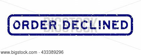 Grunge Blue Order Declined Word Square Rubber Seal Stamp On White Background