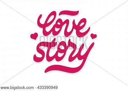 Love Story Vector Inscription. Unique Authentic Handwritten Lettering