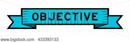 Ribbon Label Banner With Word Objective In Blue Color On White Background