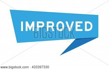 Blue Color Speech Banner With Word Improved On White Background