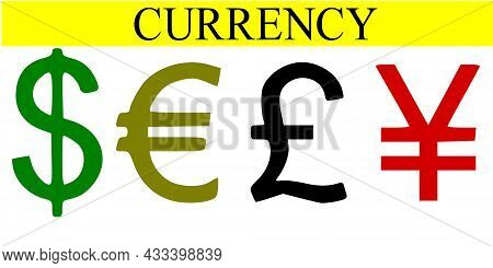 Popular Currencies Of The World Are The Dollar, Euro, Pound And Yuan Or Yen.