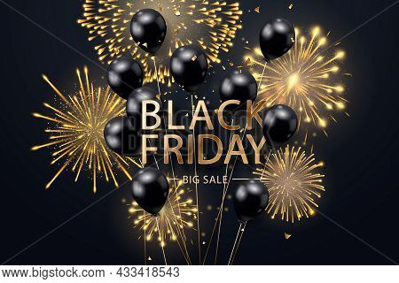 Black Friday Sale Poster With Realistic Balloons, Fireworks And Confetti On Black Background. Black