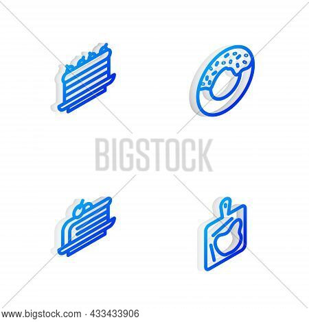 Set Isometric Line Donut, Cake, Piece Of Cake And Cutting Board Icon. Vector