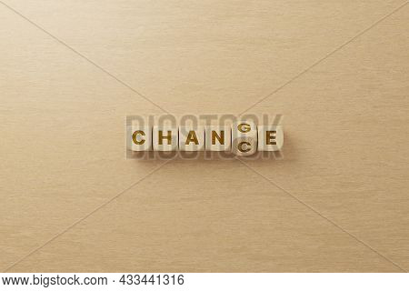Wooden Cube Flip With Word Change To Chance. Personal Development And Career Growth Or Change Yourse