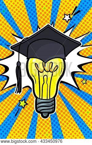 Concept Of A Graduating Class Or Idea. Graduation Cap In Pop Art Style On Light Bulb