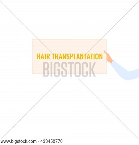 Hair Transplantation Placard In A Hand Of A Woman Doctor
