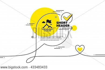 Mountain Flag Icon. Continuous Line Check Mark Chat Bubble. Goal Challenge Sign. Leadership Symbol.