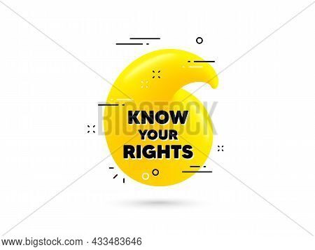 Know Your Rights Message. Yellow 3d Quotation Bubble. Demonstration Protest Quote. Revolution Activi