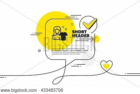 Clean Shirt Icon. Continuous Line Check Mark Chat Bubble. Laundry Tshirt Sign. Clothing Cleaner Symb