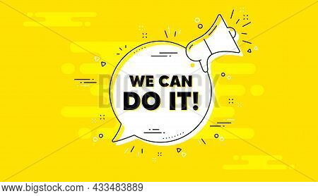 We Can Do It Motivation Quote. Alert Megaphone Yellow Chat Banner. Motivational Slogan. Inspiration