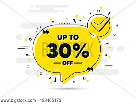 Up To 30 Percent Off Sale. Check Mark Chat Bubble Banner. Discount Offer Price Sign. Special Offer S