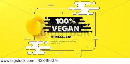 100 Percent Vegan Text. Quote Chat Bubble Background. Organic Bio Food Sign. Vegetarian Product Symb