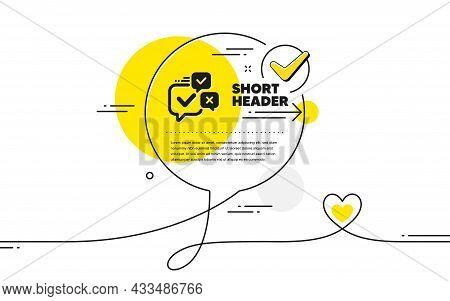 Online Voting Simple Icon. Continuous Line Check Mark Chat Bubble. Internet Vote Sign. Web Election
