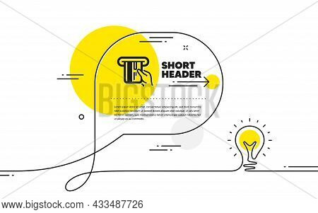 Credit Card Icon. Continuous Line Idea Chat Bubble Banner. Hold Banking Payment Card Sign. Atm Servi