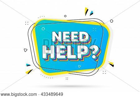 Need Help Text. Chat Bubble With Layered Text. Support Service Sign. Faq Information Symbol. Need He