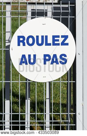 Drive Slowly Sign In France Called Roulez Au Pas In French Language