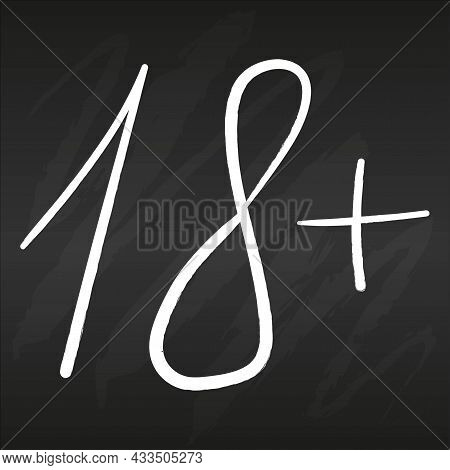 18 Plus Sign In Trendy Flat Style On Black Chalkboard Background Symbol For Your Web Site Design, Ap