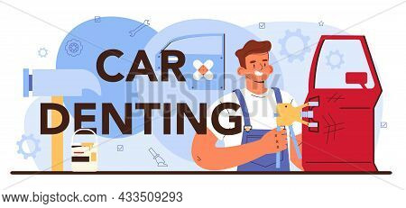 Car Denting Typographic Header. Automobile Got Fixed In Garage Mechanic