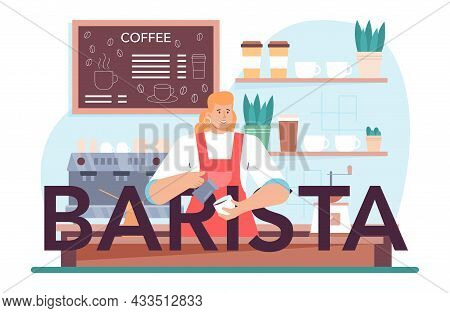 Barista Typographic Header. Bartender Making A Cup Of Hot Coffe.