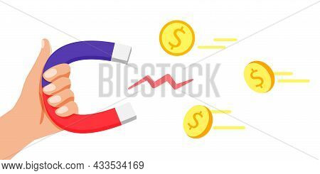 Hand Holding Attracting Magnet Business Concept Of The Attraction Of Money, Customers And Investment