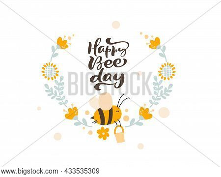Text Happy Bee Day Character Of Cute Kids Bee Honey With Flower Wreath On The In Flat Vector Scandin