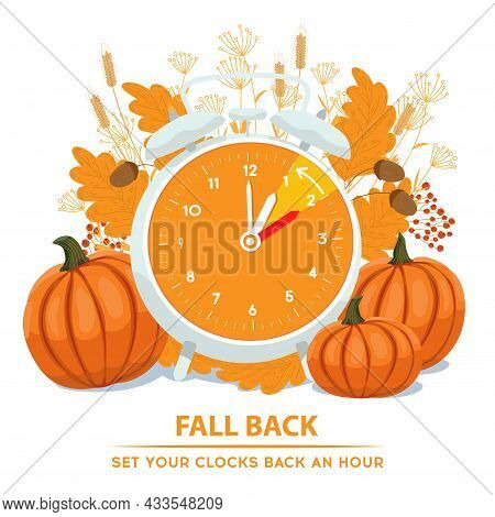 Daylight Saving Time Ends Concept. Vector Illustration Of Turning Alarm Clock In Autumn Decoration.