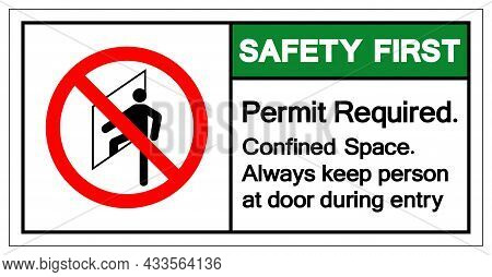 Safety First Permit Required Confined Space Always Keep Person At Door During Entry Symbol Sign ,vec