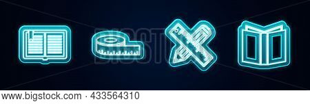 Set Line Open Book, Tape Measure, Crossed Ruler And Pencil And . Glowing Neon Icon. Vector