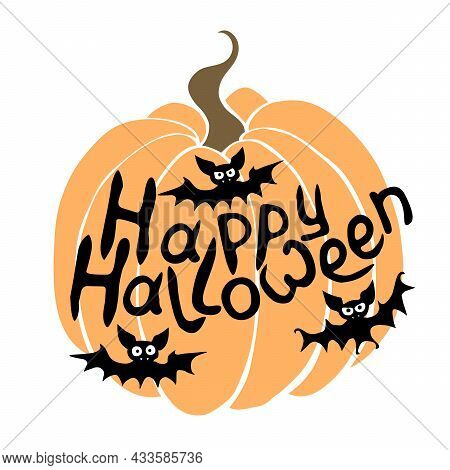 Happy Halloween-poster With Lettering And Bats On Pumpkin Background. Isolated, Flat Style. Festive
